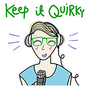 Keep It Quirky - podcast